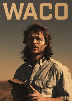 Трагедия в Уэйко / Waco - 1 сезон (2018) WEB-DLRip / WEB-DL (720p, 1080p)