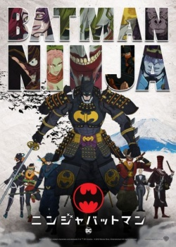 Бэтмен-ниндзя / Batman Ninja (2018) HDRip / BDRip (720p, 1080p)