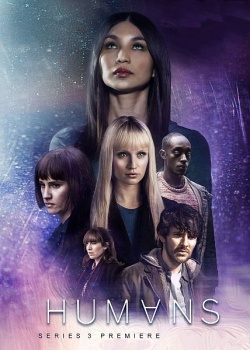 Люди / Humans - 3 сезон (2018) WEB-DLRip / WEB-DL (720p, 1080p)