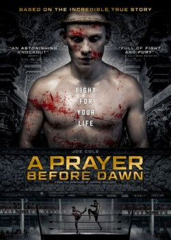 Бои без правил / A Prayer Before Dawn (2017) HDRip / BDRip (720p, 1080p)