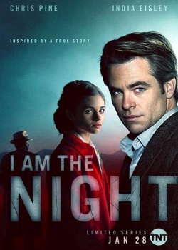 Имя мне Ночь / I Am the Night - 1 сезон (2019) WEB-DLRip / WEB-DL (720p, 1080p)