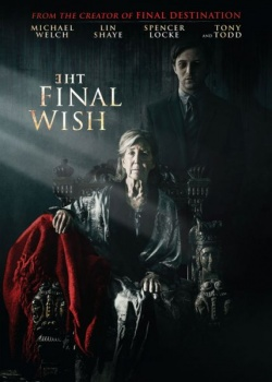 Последнее желание / The Final Wish ((2018) WEB-DLRip / WEB-DL (720p)