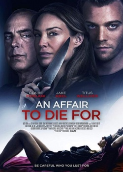 Измени или умри / An Affair to Die For (2019) WEB-DLRip / WEB-DL (720p, 1080p)
