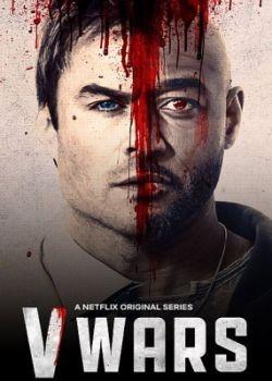 Вампирские войны / V-Wars - 1 сезон (2019) WEB-DLRip / WEB-DL (720p, 1080p)