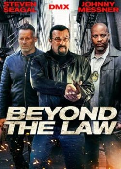 Вне закона / Beyond the Law (2019) WEB-DLRip / WEB-DL (720p, 1080p)