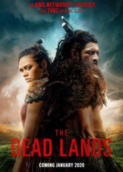 Мёртвые земли / The Dead Lands - 1 сезон (2020) WEB-DLRip / WEB-DL (720p, 1080p)