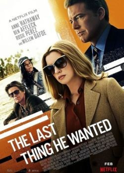 Последнее, чего он хотел / The Last Thing He Wanted (2020) WEB-DLRip / WEB-DL (720p, 1080p)