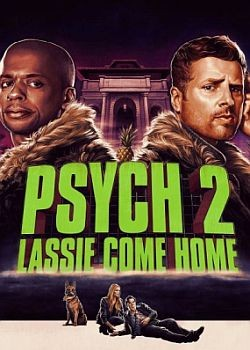 Ясновидец 2: Ласси возвращается домой / Psych 2: Lassie Come Home (2020) WEB-DLRip / WEB-DL (1080p)