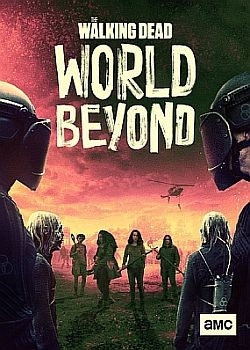 Ходячие мертвецы: Мир за пределами / The Walking Dead: World Beyond - 2 сезон (2021) WEB-DLRip / WEB-DL (720p, 1080p)